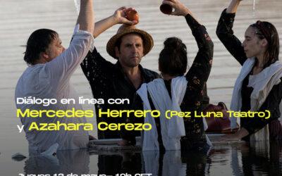 Encuentro en línea  | Jue 13 mayo: Azahara Cerezo y Mercedes Herrero (Pez Luna Teatro)