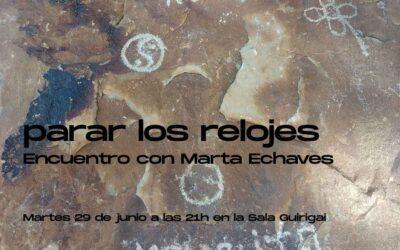 SALA | 29 JUN 21H: PARAR LOS RELOJES CON MARTA ECHAVES