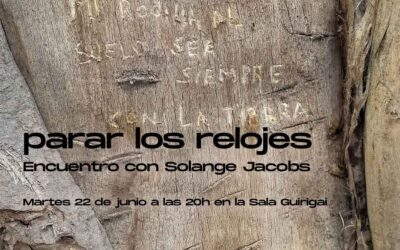 Sala   22 jun 20H: PARAR LOS RELOJES con Solange Jacobs